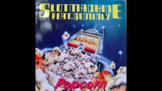 Slotmachine feat. Gemini 7 - Popcorn (Techno Mix)
