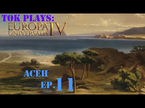 Tok plays EU4 - Aceh ep. 11 - Technological Disparity
