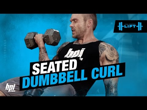 Seated Dumbbell Curl Exercise - The Proper Lift - BPI Sports