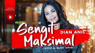 Dian Anic - Sengit Maksimal (Official Music Video)
