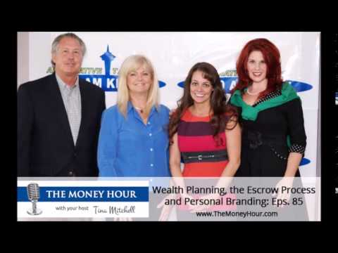 Wealth Planning, the Escrow Process and Personal Branding: Eps. 85