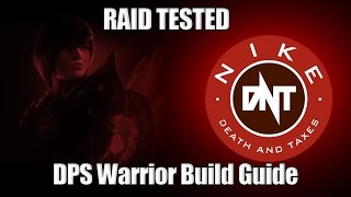 [DnT] DPS Warrior Build Guide for Raids