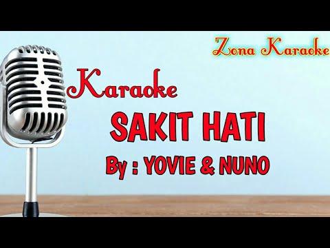 KARAOKE SAKIT HATI (YOVIE & NUNO)