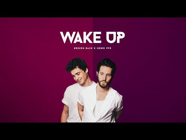 Broken Back X Henri PFR - Wake Up