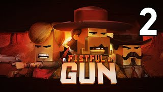 A Fistful of Gun (PC) - Episode 2 [Aces]