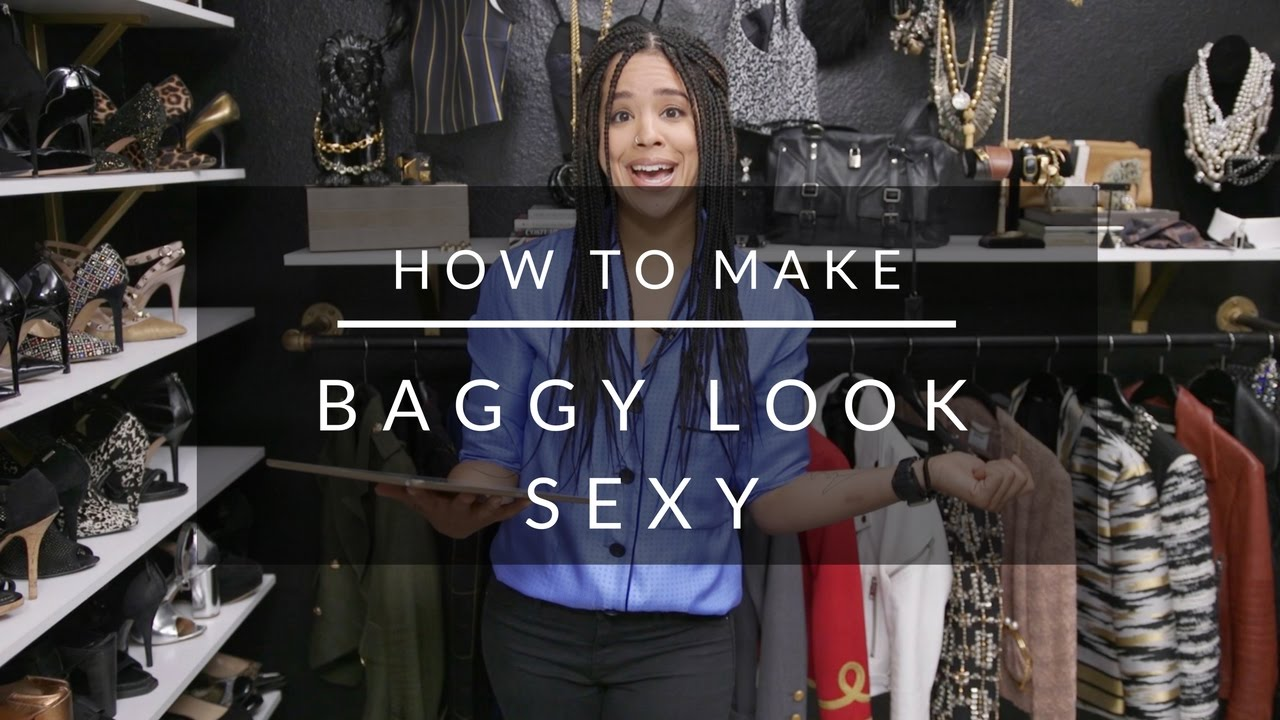 2bf03c07aa8 How To Make Baggy Clothing Look Sexy - YouTube