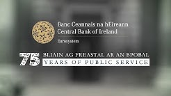 Central Bank of Ireland – 75 years Of Public Service
