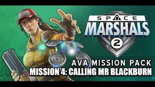 Space Marshals 2 - Ava Storyline Mission 4: Calling Mr. Blackburn - Walkthrough Gameplay