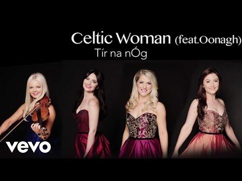 Celtic Woman - Tír na nÓg (Audio) ft. Oonagh