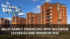 Multi Family Financing with Maximum Leverage and Minimum Risk