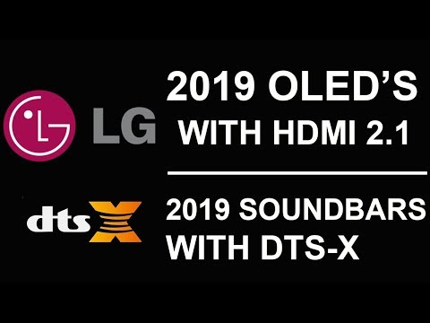 CES 2019 LG OLED TV's With HDMI 2 1 and LG DTS-X Soundbars