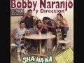 BOBBY NARANJO Y DIRECCION MIX