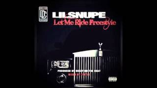 Lil Snupe - Let Me Ride Freestyle (Prod. by Deezy On Da Beat)