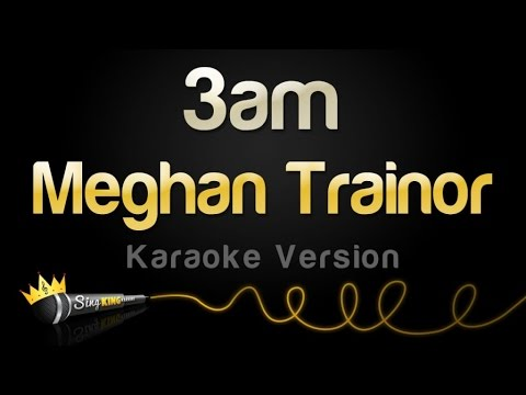 Meghan Trainor - 3AM (Karaoke Version)