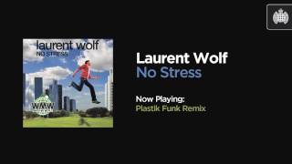 Laurent Wolf - No Stress (Plastik Funk Remix)