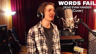 "Words Fail - ""Dear Evan Hansen"" (Cover)"