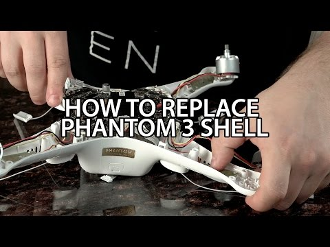 Full Guide - Replacing Phantom 3 Shell - in 4K