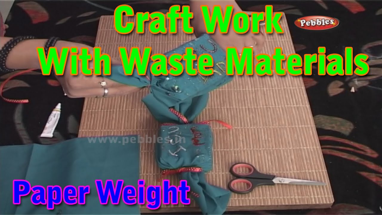 Paper weight craft work with waste materials learn for Waste material craft works