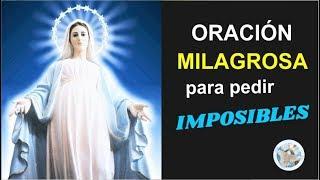 ORACIÓN MILAGROSA A LA VIRGEN MARÍA PARA PEDIR IMPOSIBLES