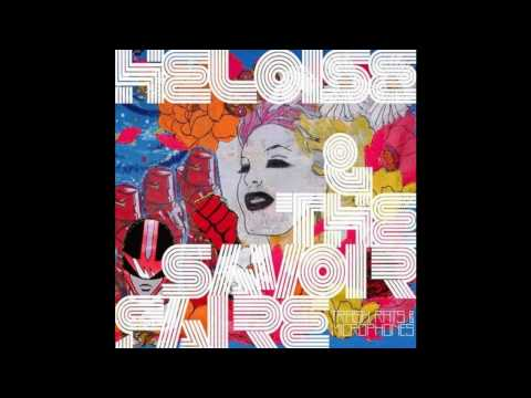 Heloise & The Savoir Faire - Canadian Changs