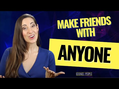 How to Make Friends with ANYONE