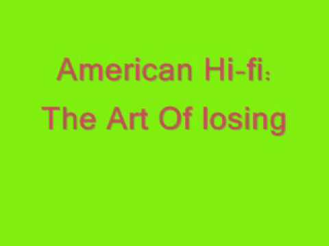 American Hi-Fi - The Art of losing ( lyrics)