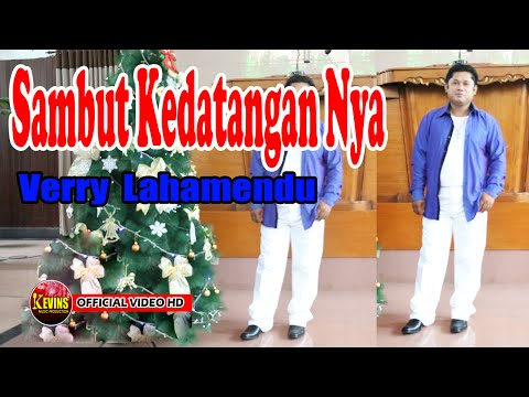 LAGU NATAL TERBARU - SAMBUT KEDATANGAN NYA - VERRY LAHAMENDU - KEVINS MUSIC PRO