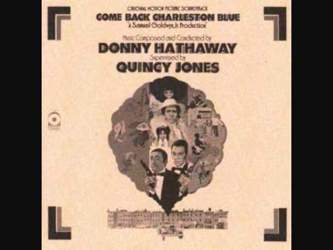 Come Back Charleston Blue- Donny Hathaway