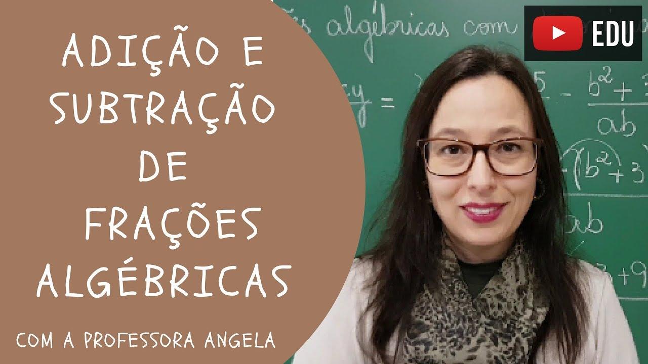 Adicao E Subtracao De Fracoes Algebricas Vivendo A Matematica