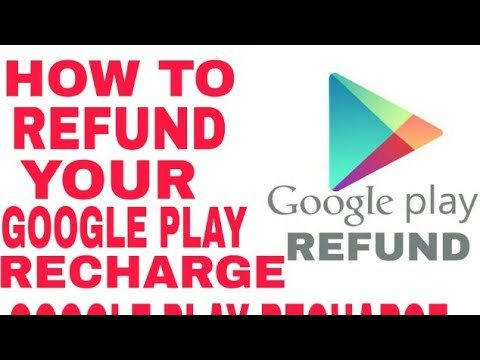 HOW TO REFUND YOUR GOOGLE PLAY RECHARGE   GOOGLE PLAY RECHARGE REFUND LE VO BHI APNE MOBILE SE