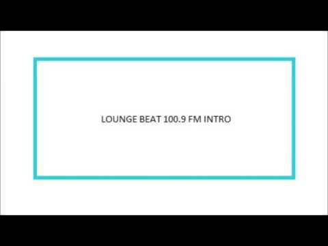 Lounge Beat Intro   Beat 100 9 FM Total Music