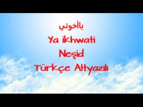 Neşid - Ya ikhwati  Türkçe Altyazılı