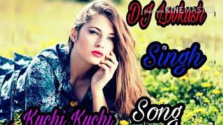 Kuchi Kuchi-(MyMp3Singer.net) Dj Lovkush Singh BeniGanj