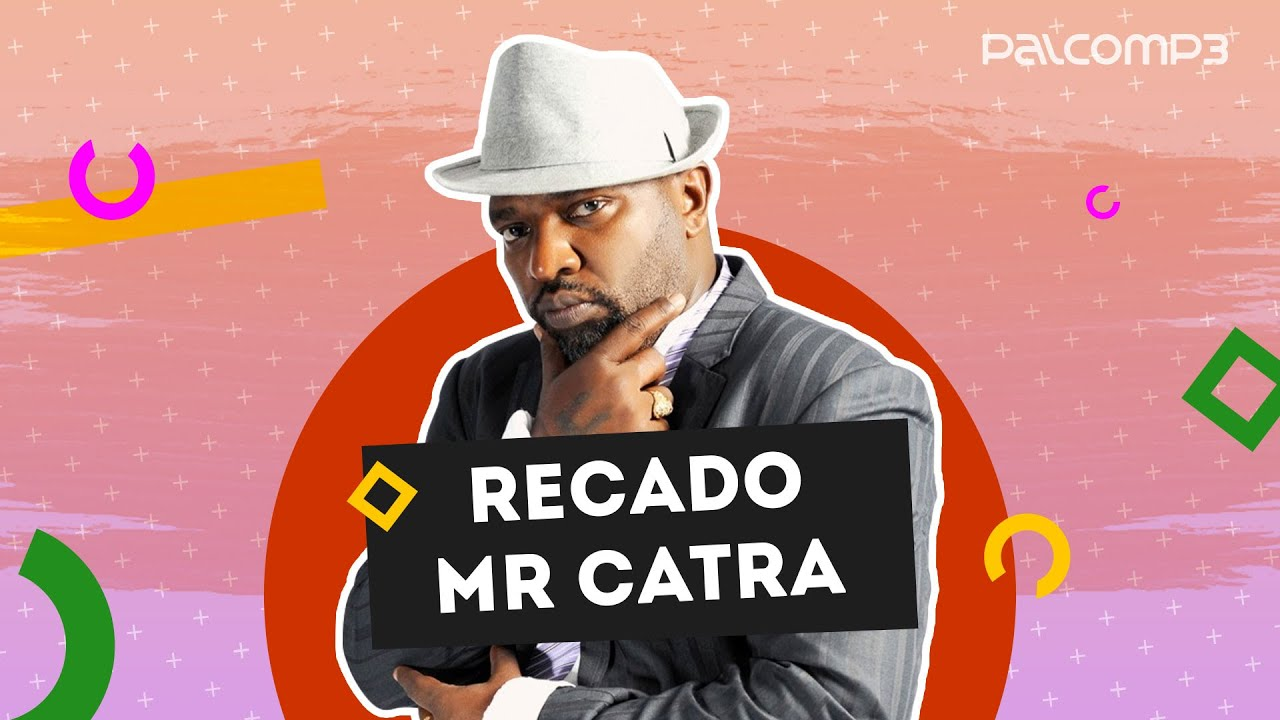 musicas do mr catra palco mp3