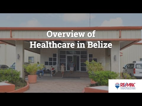 Overview of Belize Healthcare, Health Insurance, Hospitals in Belize, and Belize Physicians