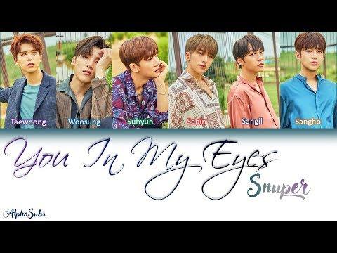 Unduh lagu SNUPER (스누퍼) - You ln My Eyes '내 눈에는 니가' Lyrics/가사 [Han Rom Eng] Mp3 terbaik