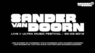 Sander van Doorn - Live @ Ultra Music Festival (Miami, USA) -- 25.03.2012