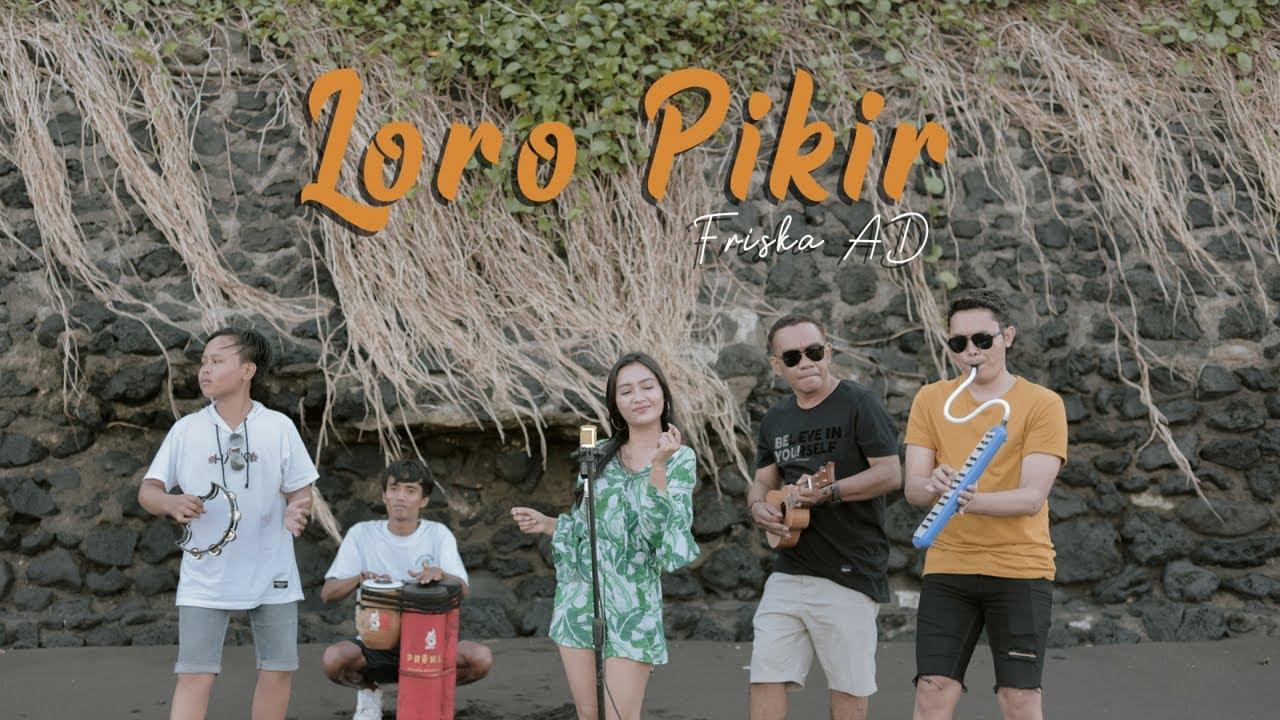Friska AD - LORO PIKIR | Versi Kentrung (Official Music Video)