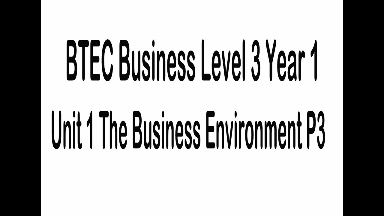 BTEC Business Level 3 Year 1 Unit 1 The Business