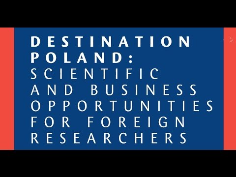 DESTINATION POLAND: Scientific and Business Opportunities for Foreign Researchers
