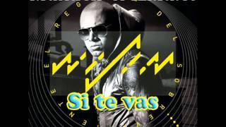 Wisin ft.Gocho - Si te vas  (Manuel Pérez Edit)