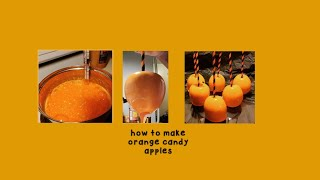 How to make orange candy apples