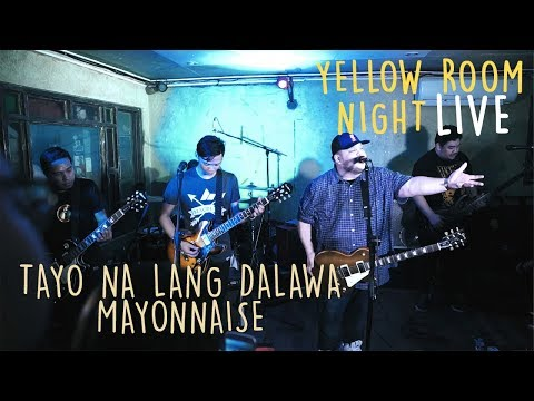 Tayo Na Lang Dalawa - Mayonnaise (Live at Saguijo) | Yellow Room Night Live