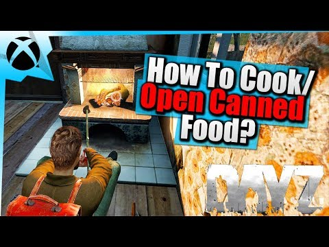 DayZ Xbox Tips| How To Cook/Open Canned Food| Beginner Survival Guide| Xbox One Gameplay