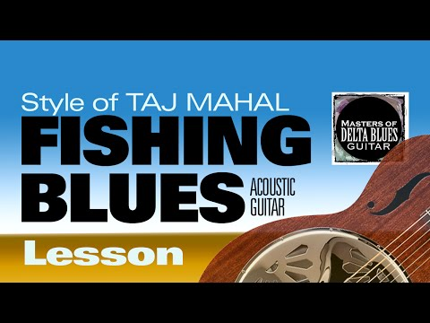 Fishing Blues Taj Mahal Style Acoustic Guitar Lesson MDBG