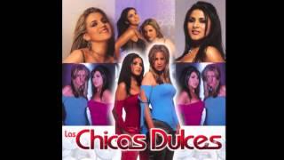 me voy a emborrachar - Las Chicas Dulces