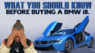 **MUST WATCH** What you should know before buying a BMW i8!! **NOT A FULL REVIEW**