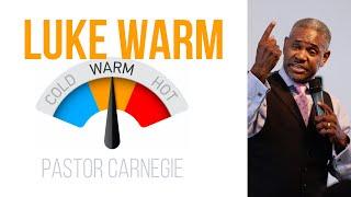 Lukewarm   Pastor Marty Carnegie