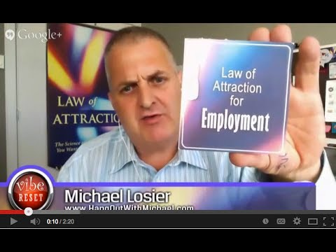 Unemployed?  How to Use Law of Attraction Step 1 with Michael Losier (includes worksheets)