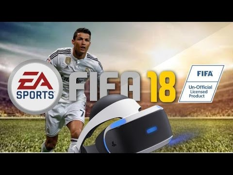 FIFA 18 IN VIRTUAL REALITY!!   NEW FEATURES, NEW LEAGUES!   ALL NEW INFO YOU NEED TO KNOW!